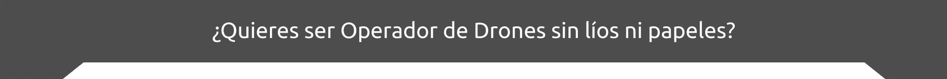 ¿Quieres ser operador de drones sin lios ni papeles?